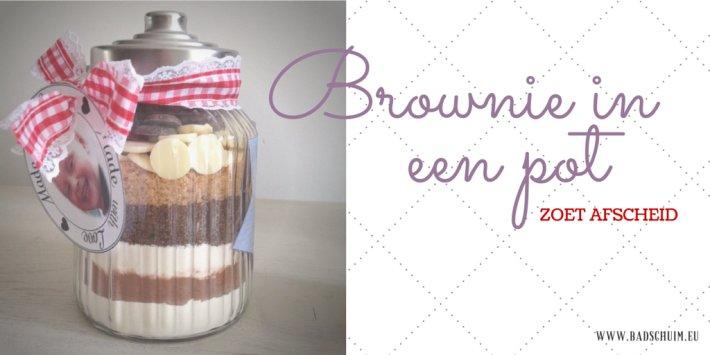Brownie in een pot DIY door creatief lifestyle blog Badschuim