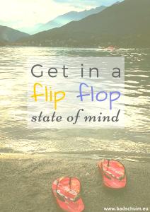 Get in a flip flop state of mind Quote I Creatief Lifestyle blog Badschuim