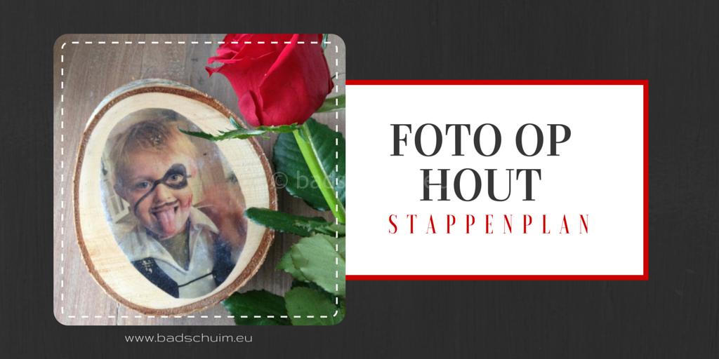 Foto op hout zelf maken badschuim for Foto op hout maken eigen huis en tuin
