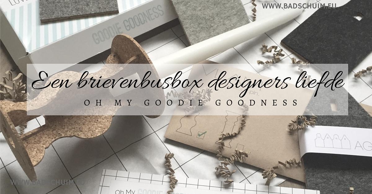 Goodie Goodness -Een brievenbusbox vol met designers liefde I review door het creatief lifestyle blog Badschuim