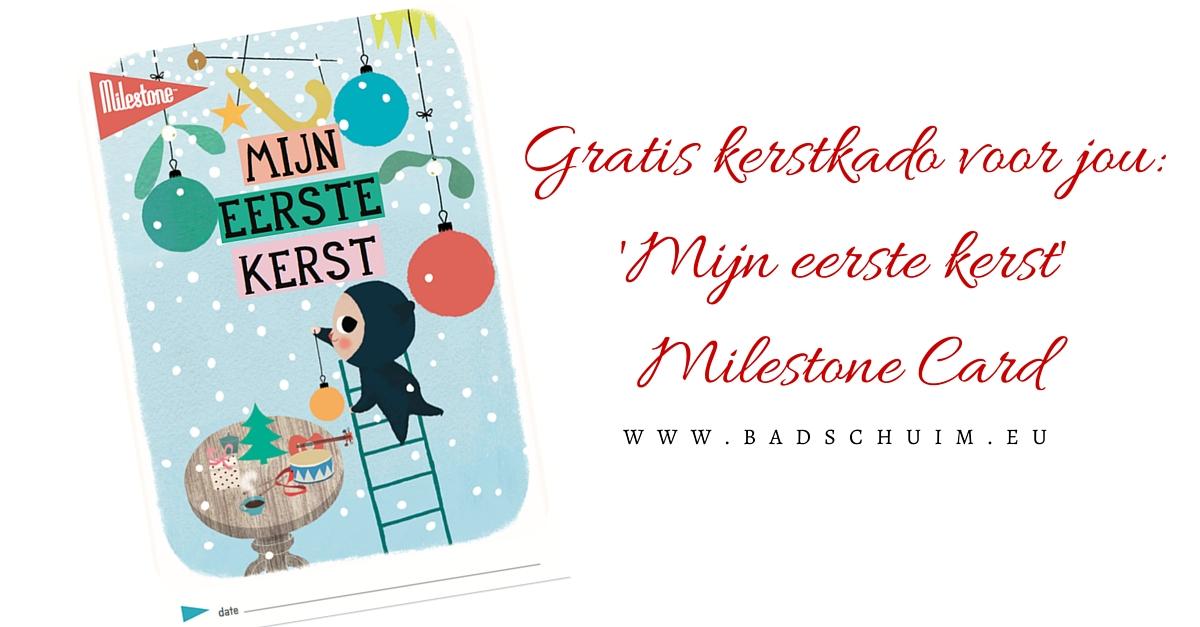 Gratis Milestone kaart mijn eerste kerst - gratis te downloaden op het creatief lifestyle blog www.badschuim.eu