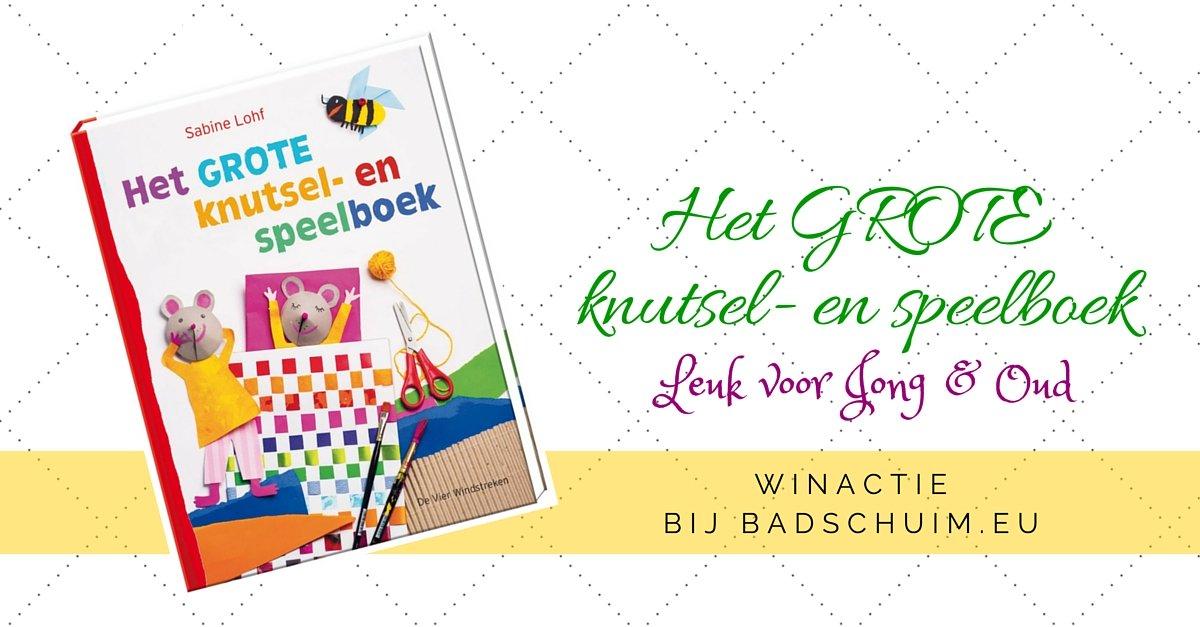 Het grote knutsel en speelboek - winactie bij het creatief lifestyle blog www.badschuim.eu