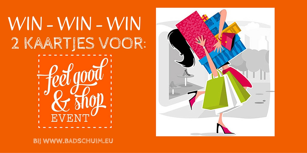 Feel Good & Shop Event - win 2 kaarten op blog Badschuim